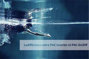Ladifférence entre PAC inverter et PAC On/Off - Fairland R32 Full Inverter Pool Heat Pump Manufacturer and Supplier